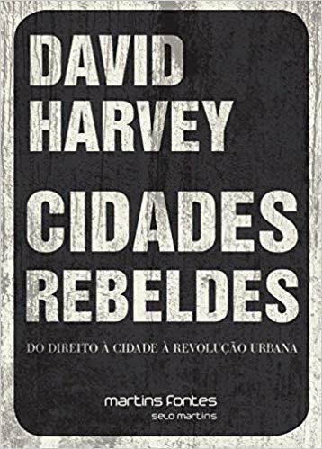 livros-de-urbanismo-cidades-rebeldes-david-harvey