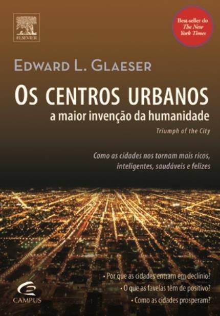 livros-de-urbanismo-os-centros-urbanos-a-maior-invencao-da-humanidade-edward-l-glaeser