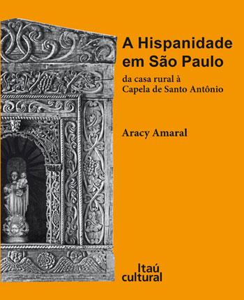 """Arquitetura espanhola: Livro """"A Hispanidade em São Paulo"""""""