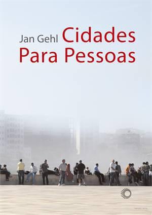 Jan Gehl: Livro Cidades para pessoas