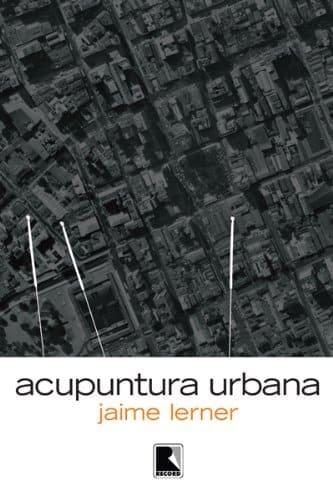 Jaime Lerner: Livro Acupuntura Urbana
